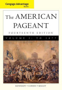 Cengage Advantage Books: American Pageant, Volume 1: To 1877