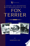 A History and Description, with Reminiscences, of the Fox Terrier