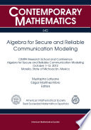 Cover image of Algebra for secure and reliable communication modeling : CIMPA Research School and Conference, Algebra for Secure and Reliable Communication Modeling, October 1-13, 2012, Morelia, state of Michoacán, Mexico