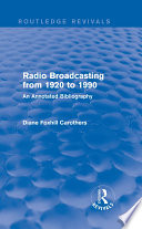 Routledge Revivals  Radio Broadcasting from 1920 to 1990  1991