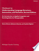 Workbook for Understanding Language Structure, Interaction, and Variation, Second Edition