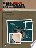 Bass Drum Essentials For The Drumset Book