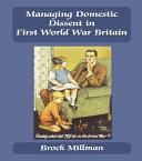 Managing Domestic Dissent in First World War Britain Pdf/ePub eBook