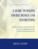 A Guide to Online Course Design and Instruction