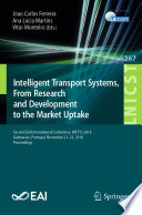 Intelligent Transport Systems, From Research and Development to the Market Uptake