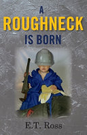 A Roughneck Is Born Book