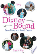 """DisneyBound: Dress Disney and Make It Fashion"" by Leslie Kay"