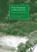 Plant Responses to Elevated CO2  : Evidence from Natural Springs