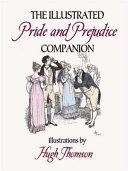 The Illustrated Pride And Prejudice Companion