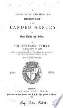 A Genealogical and Heraldic Dictionary of the Landed Gentry of Great Britain and Ireland by Bernard Burke PDF