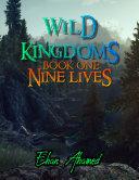 Wild Kingdoms: Book 1, Nine Lives Pdf/ePub eBook