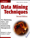 Data Mining Techniques, For Marketing, Sales, and Customer Relationship Management by Michael J. A. Berry,Gordon S. Linoff PDF