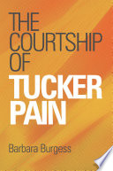 The Courtship of Tucker Pain Book