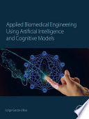 Applied Biomedical Engineering Using Artificial Intelligence and Cognitive Models