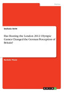 Has Hosting The London 2012 Olympic Games Changed The German Perception Of Britain