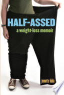 """""""Half-Assed: A Weight-Loss Memoir"""" by Jennette Fulda"""