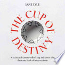Read Online The Cup of Destiny For Free