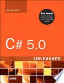 """C# 5.0 Unleashed: C 5.0 Unleashed"" by Bart De Smet"