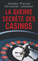 La guerre secrète des casinos