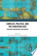 Conflict Politics And The Christian East