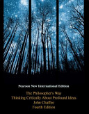 Philosopher s Way  The  Pearson New International Edition