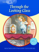 Macmillan English Explorers 6 Through the Looking Glass