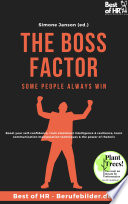 The Boss Factor  Some People always Win