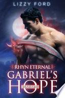 Gabriel s Hope   1  Rhyn Eternal  Book PDF
