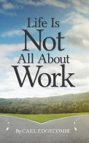 Life Is Not All about Work
