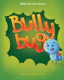 Bully Bug