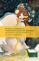 Mythic Thinking in Twentieth Century Britain