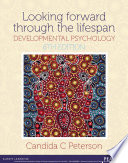 Looking Forward Through the Lifespan  Developmental Psychology
