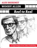 WOODY ALLEN: REEL TO REAL