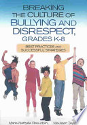 Breaking the Culture of Bullying and Disrespect, Grades K-8