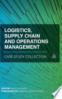 Logistics  Supply Chain and Operations Management Case Study Collection Book