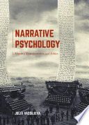 Narrative Psychology  : Identity, Transformation and Ethics