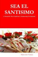 Sea El Santisimo   A Manual for Misa Espiritual   Mediumship Development