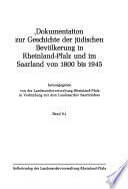 Dokumentation zur Geschichte der jüdischen Bevölkerung in Rheinland-Pfalz und im Saarland von 1800 bis 1945
