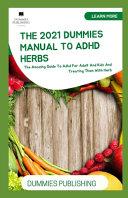 The 2021 Dummies Manual to ADHD Herbs