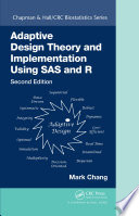 Adaptive Design Theory and Implementation Using SAS and R