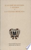 Juan José de Eguiara y Eguren y la cultura mexicana