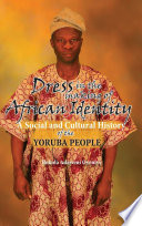 Dress In The Making Of African Identity A Social And Cultural History Of The Yoruba People