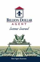 Billion Dollar Agent - Lessons Learned