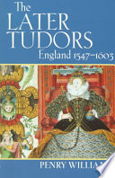 """""""The Later Tudors: England, 1547-1603"""" by Penry Williams"""