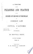 A Treatise On The Pleadings And Practice In The Courts Of Record Of Michigan