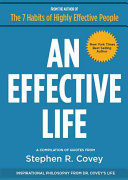 An Effective Life: Inspirational Philosophy from Dr. Covey S Life