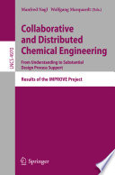 Collaborative And Distributed Chemical Engineering From Understanding To Substantial Design Process Support Book PDF