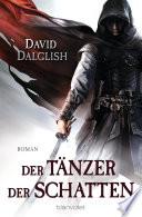 Der Tänzer der Schatten  : Roman