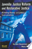 Juvenile Justice Reform and Restorative Justice  : Building Theory and Policy from Practice