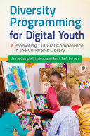 Diversity Programming for Digital Youth: Promoting Cultural Competence in the Children's Library Pdf/ePub eBook